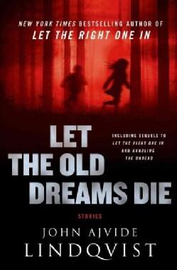 Let the Old Dreams Die (Hardcover)