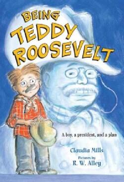 Being Teddy Roosevelt (Paperback)