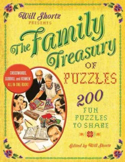 Will Shortz Presents the Family Treasury of Puzzles: 300 Fun Puzzles to Share (Paperback)