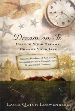 Dream On It: Unlock Your Dreams, Change Your Life (Paperback)
