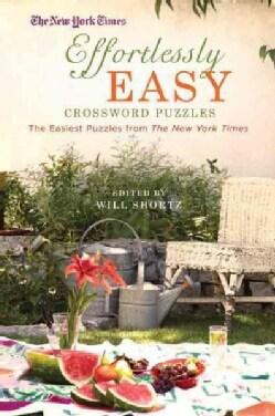 The New York Times Effortlessly Easy Crossword Puzzles: The Easiest Puzzles from the New York Times (Paperback)