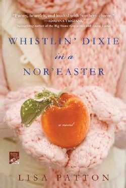 Whistlin' Dixie in a Nor'easter: A Novel (Paperback)