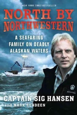 North By Northwestern: A Seafaring Family on Deadly Alaskan Waters (Paperback)