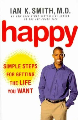 Happy: Simple Steps for Getting the Life You Want (Paperback)