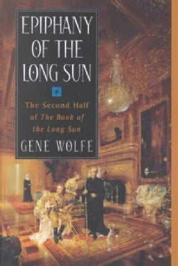 Epiphany of the Long Sun: Calde of the Long Sun and Exodus from the Long Sun (Paperback)