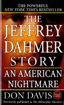 The Jeffrey Dahmer Story: An American Nightmare (Paperback)