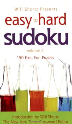 Easy to Hard Sudoku: 150 Fast, Fun Puzzles (Paperback)