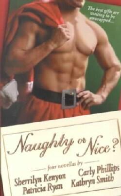 Naughty or Nice?: Santa, Baby / Love Bytes / Naughty Under the Mistletoe / a Christmas Charade (Paperback)