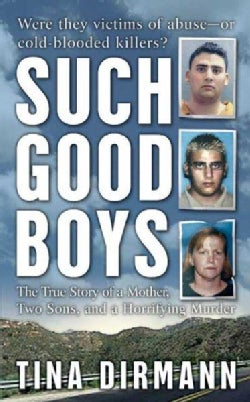 Such Good Boys: The True Story of a Mother, Two Sons And a Horrifying Murder (Paperback)