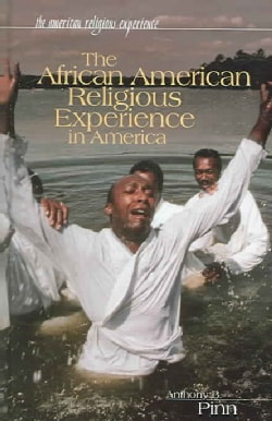 The African American Religious Experience in America (Hardcover)