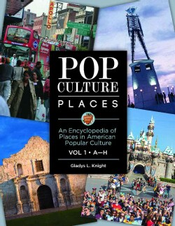 Pop Culture Places: An Encyclopedia of Places in American Popular Culture (Hardcover)