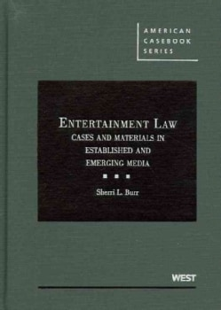 Entertainment Law: Cases and Materials in Established and Emerging Media (Hardcover)