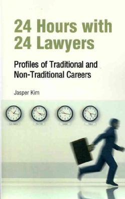 24 Hours With 24 Lawyers: Profiles of Traditional and Non-Traditional Careers (Paperback)