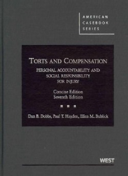 Torts and Compensation: Personal Accountability and Social Responsibility for Injury (Hardcover)