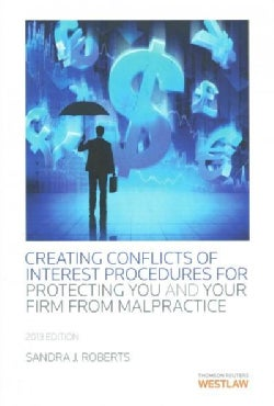 Creating Conflicts of Interest Procedures to Protect You and Your Firm from Malpractice 2013 (Paperback)