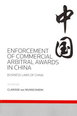 Enforcement of Commercial Arbitral Awards in China 2013: Business Laws of China (Paperback)