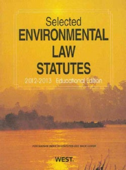 Selected Environmental Law Statutes, 2012-2013: Educational Edition (Paperback)