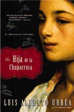 La Hija De La Chuparrosa / the Hummingbird's Daughter (Paperback)