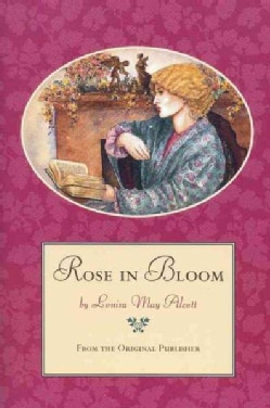 Rose in Bloom: A Sequel to Eight Cousins (Paperback)