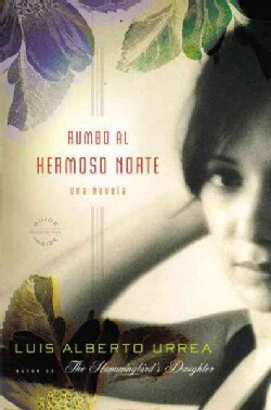 Rumbo al hermoso norte/ Into the Beautiful North (Paperback)