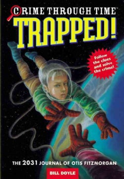 Trapped!: The 2031 Journal of Otis Fitzmorgan (Paperback)