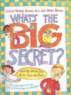 What's the Big Secret?: Talking About Sex With Girls and Boys (Paperback)