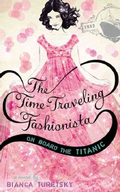 The Time-Traveling Fashionista on Board the Titanic (Paperback)