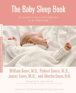 The Baby Sleep Book: The Complete Guide To A Good Night's Rest For The Whole Family (Paperback)