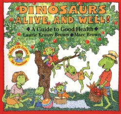 Dinosaurs Alive and Well!: A Guide to Good Health (Paperback)