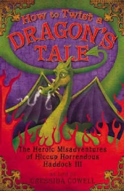 How to Train Your Dragon: How to Twist a Dragon's Tale (Hardcover)
