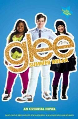 Glee Summer Break: An Original Novel