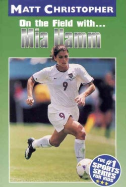 On the Field With. . .mia Hamm (Paperback)