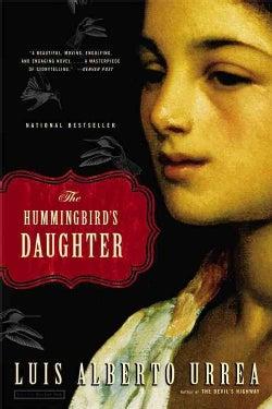 The Hummingbird's Daughter: A Novel (Paperback)