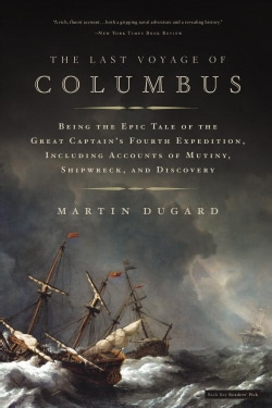 The Last Voyage of Columbus: Being the Epic Tale of the Great Captain's Fourth Expedition, Including Accounts of ... (Paperback)