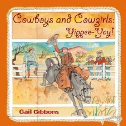 Cowboys and Cowgirls: Yippee-Yay! (Paperback)