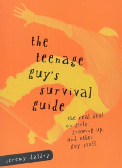 The Teenage Guy's Survival Guide (Paperback)