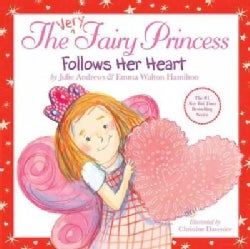 The Very Fairy Princess Follows Her Heart (Hardcover)