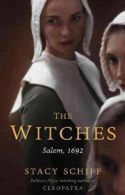 The Witches: Suspicion, Betrayal, and Hysteria in 1692 Salem (Paperback)