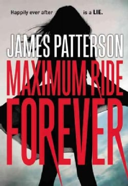 Maximum Ride Forever (Paperback)