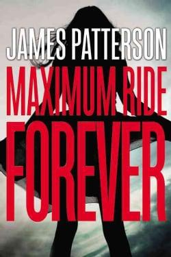 Maximum Ride Forever (Hardcover)