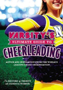 Varsity's Ultimate Guide to Cheerleading (Paperback)