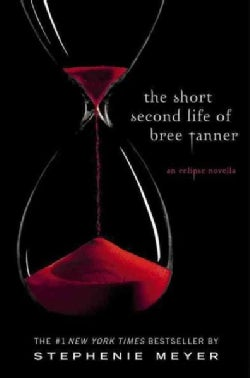 The Short Second Life of Bree Tanner: An Eclipse Novella (Paperback)