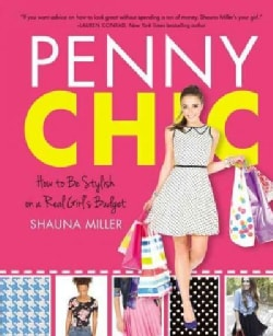 Penny Chic: How to Be Stylish on a Real Girl's Budget (Hardcover)