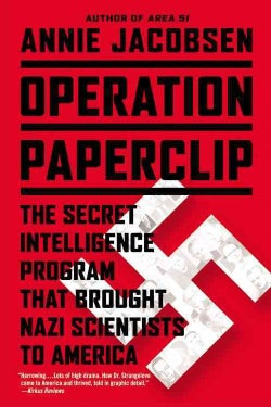 Operation Paperclip: The Secret Intelligence Program That Brought Nazi Scientists to America (Hardcover)