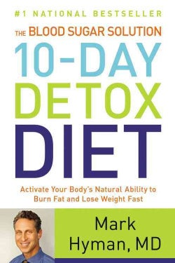 The Blood Sugar Solution 10-Day Detox Diet: Activate Your Body's Natural Ability to Burn Fat and Lose Weight Fast (Hardcover)