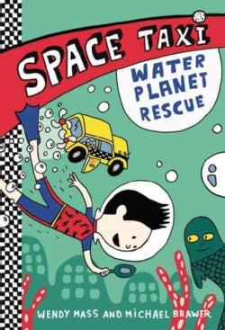 Space Taxi: Water Planet Rescue (Hardcover)