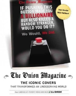 The Onion Magazine: The Iconic Covers That Transformed an Undeserving World (Paperback)