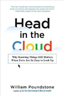 Head in the Cloud: Why Knowing Things Still Matters When Facts Are So Easy to Look Up (Paperback)