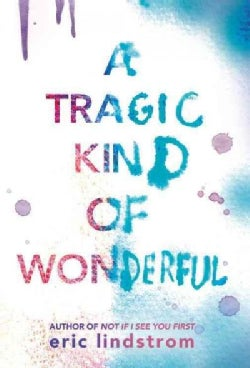 A Tragic Kind of Wonderful (Hardcover)