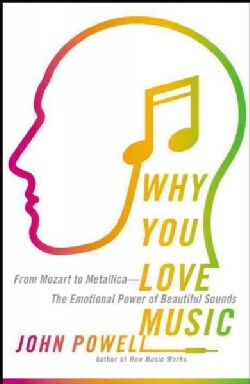 Why You Love Music: From Mozart to Metallica: the Emotional Power of Beautiful Sounds (Hardcover)